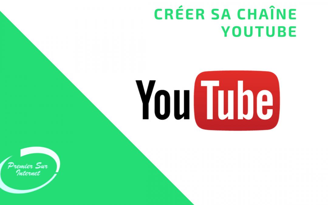 Comment créer une chaîne YouTube ?